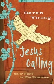Jesus Calling - Enjoy Peace in His Presence ebook by Sarah Young