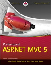 Professional ASP.NET MVC 5 ebook by Brad Wilson,K. Scott Allen,David Matson,Jon  Galloway
