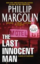 The Last Innocent Man ebook by Phillip Margolin
