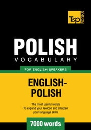 Polish vocabulary for English speakers - 7000 words ebook by Kobo.Web.Store.Products.Fields.ContributorFieldViewModel