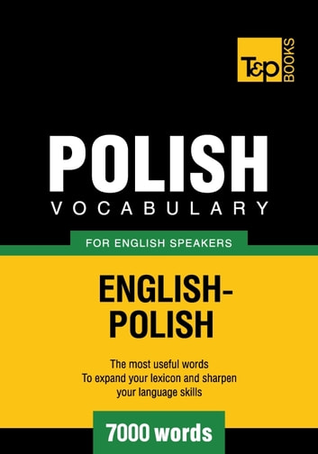 Polish vocabulary for English speakers - 7000 words ebook by Andrey Taranov