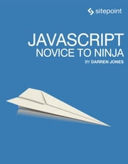 JavaScript: Novice to Ninja ebook by Darren Jones