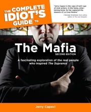 The Complete Idiot's Guide to the Mafia, 2nd Edition ebook by Jerry Capeci