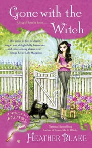 Gone With the Witch ebook by Heather Blake