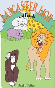 Lancaster Lion and Friends ebook by David L. Watkins