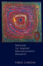 Methods for Applied Macroeconomic Research ebook by Fabio Canova