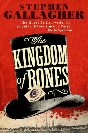 The Kingdom of Bones ebook by Stephen Gallagher