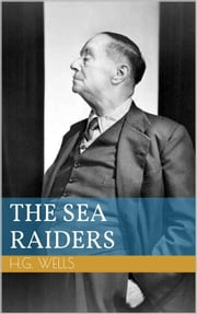 The Sea Raiders ebook by Herbert George Wells