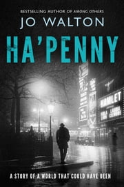 Ha'penny ebook by Jo Walton