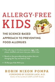 Allergy-Free Kids - The Science-Based Approach to Preventing Food Allergies ebook by Robin Nixon Pompa