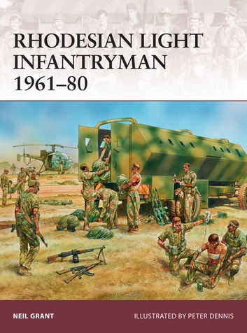 Rhodesian Light Infantryman 1961–80 ebook by Neil Grant