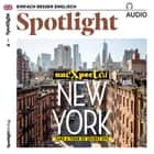 Englisch lernen Audio - Unbekanntes New York - Spotlight Audio 01/18 - Unexpected New York audiobook by