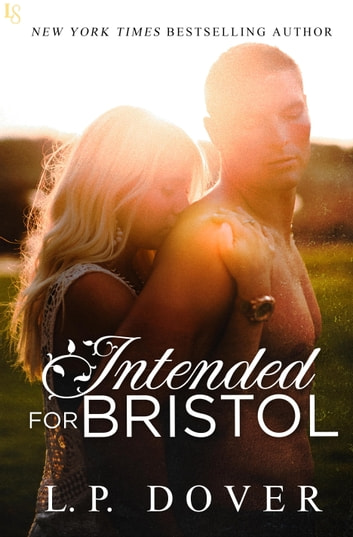 Intended for Bristol - A Second Chances Novel ebook by L.P. Dover