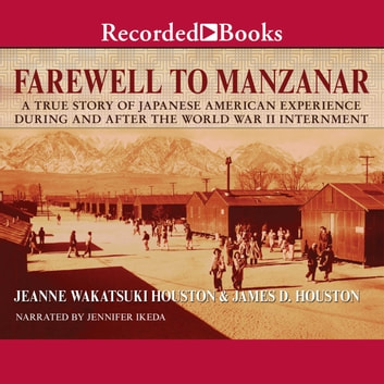 Farewell to manzanar audiobook by jeanne wakatsuki houston farewell to manzanar audiobook by jeanne wakatsuki houstonjmaes d houston fandeluxe Image collections