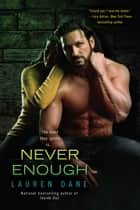 Never Enough eBook por Lauren Dane