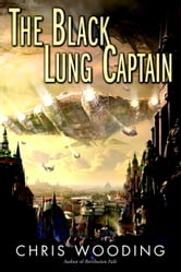 The Black Lung Captain ebook by Chris Wooding