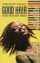 Good Hair ebook by Lonnice Brittenum Bonner