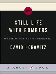 Still Life with Bombers - Israel in the Age of Terrorism ebook by David Horovitz