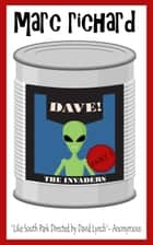 DAVE! - The Invaders ebook by Marc Richard