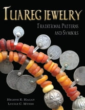 TUAREG JEWELRY - Traditional Patterns and Symbols ebook by Helene E. Hagan