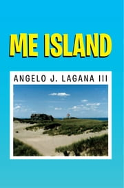 Me Island ebook by Angelo J. Lagana III