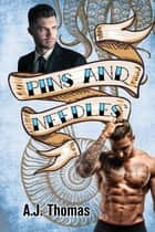 Pins and Needles ebook by A.J. Thomas