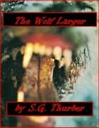 The Wolf Larger ebook by SG Thurber
