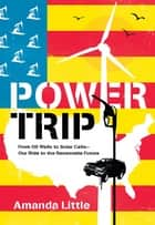 Power Trip ebook by Amanda Little