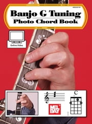 Banjo G Tuning Photo Chord Book ebook by William Bay