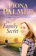 The Family Secret ebook by Fiona Palmer