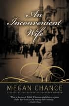 An Inconvenient Wife ebook by Megan Chance