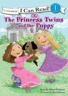 The Princess Twins and the Puppy ebook by Mona Hodgson