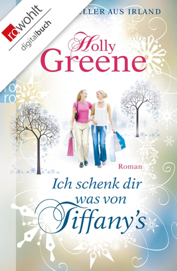 Ich schenk dir was von Tiffany's ebook by Holly Greene