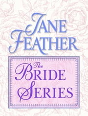 The Bride Series 3-Book Bundle - The Hostage Bride, The Accidental Bride, The Least Likely Bride ebook by Jane Feather