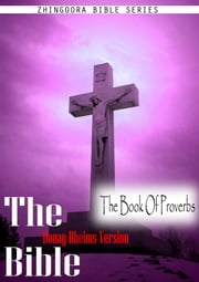 The Holy Bible Douay-Rheims Version,The Book Of Proverbs ebook by Zhingoora Bible series