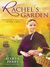 Rachel's Garden - Pleasant Valley Book Two ebook by Marta Perry