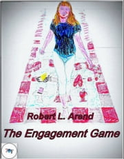 The Engagement Game ebook by Robert L. Arend