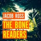 The Bone Readers audiobook by Jacob Ross