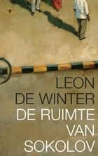 De ruimte van Sololov ebook by Leon de Winter