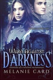 Ward Against Darkness ebook by Melanie Card