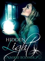 Hidden Light - The Lydents' Curse, #1 ebook by Nikki Bolvair