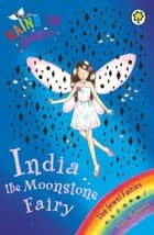 India the Moonstone Fairy - The Jewel Fairies Book 1 ebook by Daisy Meadows, Georgie Ripper