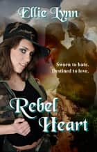 Rebel Heart ebook by Ellie Lynn
