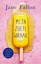 Mijn zoete wraak ebook by Jane Fallon