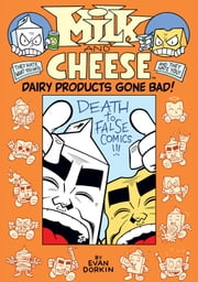 Milk and Cheese: Dairy Products Gone Bad ebook by Evan Dorkin