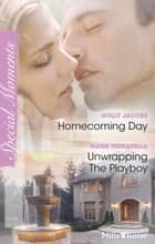 Homecoming Day/Unwrapping The Playboy ebook by Marie Ferrarella, Holly Jacobs