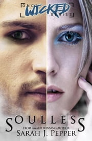 Soulless - Once Wicked Series ebook by Sarah J. Pepper