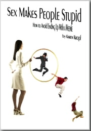 Sex Makes People Stupid ebook by Karen Kropf