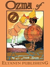 Ozma of Oz - with the original 1st edition illustrations ebook by L. Frank Baum,Eltanin Publishing