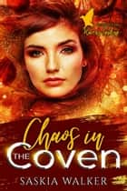 Chaos in the Coven - Witches of Raven's Landing, #3 ebook by Saskia Walker